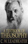 C. W. Leadbeater - A Textbook of Theosophy [eKönyv: epub,  mobi]
