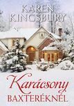 Karen Kingsbury - Karácsony Baxteréknél<!--span style='font-size:10px;'>(G)</span-->