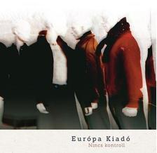 Európa Kiadó - Nincs kontroll EP - CD