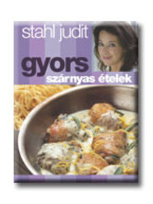 Stahl Judit - GYORS SZÁRNYAS ÉTELEK - GYORS SOROZAT