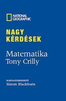 Tony Crilly - Nagy kérdések: Matematika