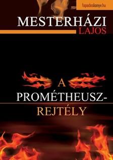 Mesterházi Lajos - A Prometheusz-rejtély [eKönyv: epub, mobi]