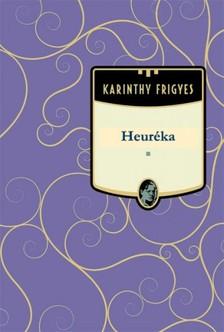 Karinthy Frigyes - Heuréka [eKönyv: epub, mobi]