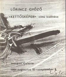 """Lőrincz Győző - Lőrincz Győző """"Kettősképek"""" című kiállítása [antikvár]"""