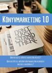 Nádasi Krisz - KÖNYVMARKETING 1.0 - Hogyan építs fel működő könyvmarketing rendszert ingyenes eszközökkel? [eKönyv: epub, mobi]