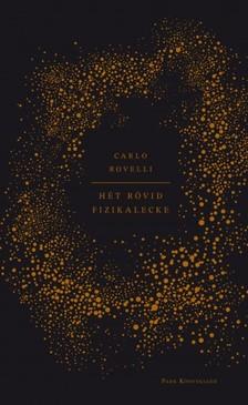 Carlo Rovelli - Hét rövid fizikalecke [eKönyv: epub, mobi]