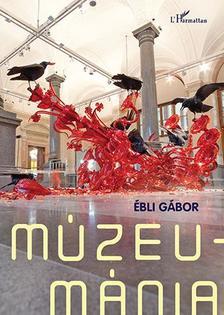 Ébli Gábor - Múzeumánia
