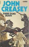 Creasey, John - There Goes Death [antikvár]