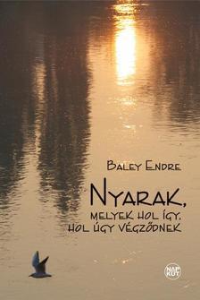 Baley Endre - Nyarak, melyek hol így, hol úgy végződnek