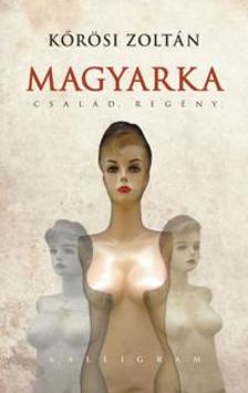 Kőrösi Zoltán - Magyarka