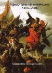 MONOSTORI LÁSZLÓ (ÖSSZEÁLL.) - NÁNDORFEHÉRVÁR EMLÉKEZETE 1456-2006.