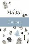 MÁRAI SÁNDOR - Csutora [eKönyv: epub, mobi]<!--span style='font-size:10px;'>(G)</span-->