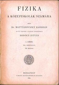 Dr. Mattyasóvszky Kasszián - Fizika I. rész [antikvár]