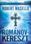 Robert Masello - A Romanov-kereszt [eKönyv: epub, mobi]<!--span style='font-size:10px;'>(G)</span-->