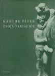 Kántor Péter - Trója-variációk ###