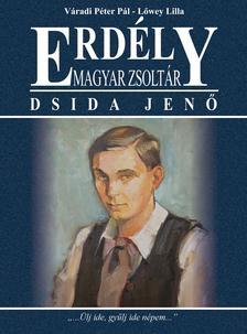 Váradi Péter Pál, Lőwey Lilla - Erdély - Magyar zsoltár - Dsida Jenő