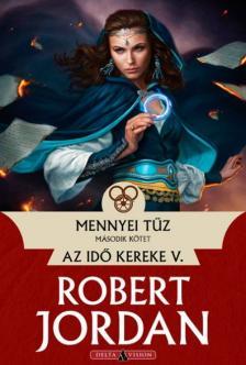 Robert Jordan - Mennyei tűz - II. kötet