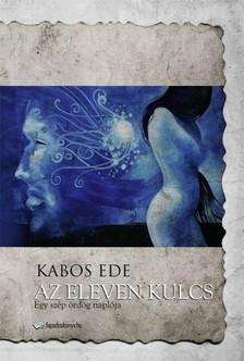 Kabos Ede - Az eleven kulcs [eKönyv: epub, mobi]