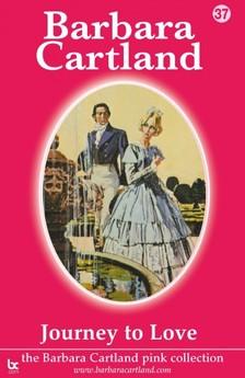 Barbara Cartland - Journey To love [eKönyv: epub, mobi]