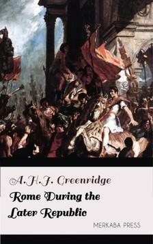 Greenridge A.H.J. - Rome During the Later Republic [eKönyv: epub, mobi]