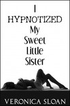 Sloan Veronica - I Hypnotized My Sweet Little Sister [eKönyv: epub,  mobi]