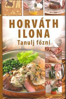 - Horváth Ilona - Tanulj főzni