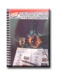 Kiskönyv Bt. - AUTÓS BOR ÚT-MUTATÓ MAGYARORSZÁGON