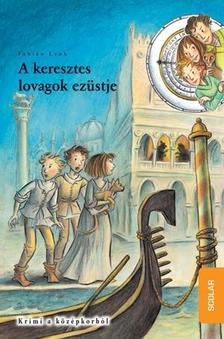 Fabian Lenk - A KERESZTES LOVAGOK EZÜSTJE - IDŐDETEKTÍVEK 12.