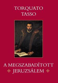 Tasso, Torquato - A megszabadított Jeruzsálem