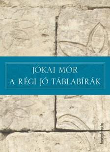 JÓKAI MÓR - A régi jó táblabírák [eKönyv: epub, mobi]