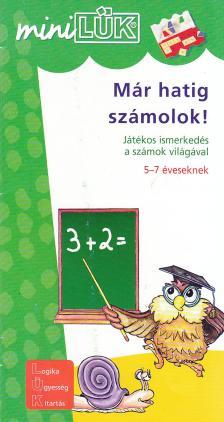 - LDI-204 MÁR HATIG SZÁMOLOK! 5-7 ÉVESEKNEK /MINI-LÜK/