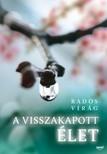 Rados Virág - A visszakapott élet [eKönyv: epub, mobi]<!--span style='font-size:10px;'>(G)</span-->