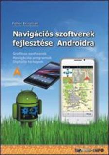 Fehér Krisztián - Navigációs szoftverek fejlesztése Androidra #