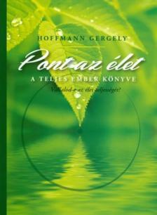 Dr. Hoffmann Gergely - Pont az élet - a teljes ember könyve