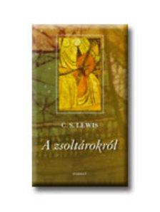 LEWIS, C.S. - A zsoltárokról