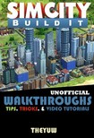 Yuw The - Sim City Buildit Unofficial Walkthroughs,  Tips,  Tricks,  & Video Tutorials [eKönyv: epub,  mobi]