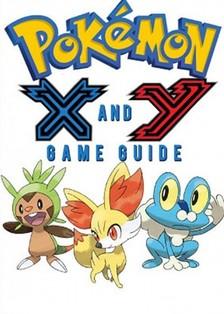 Guides Game Ultimate Game - Pokémon X Walkthrough and Pokémon Y Walkthrough Ultimate Game Guides [eKönyv: epub, mobi]