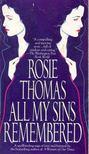 ROSIE THOMAS - All My Sins Remembered [antikvár]