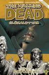 Robert Kirkman (szerző), Charlie Adlard (illusztrátor) - The Walking Dead Élőhalottak 4. - Szívügyek<!--span style='font-size:10px;'>(G)</span-->