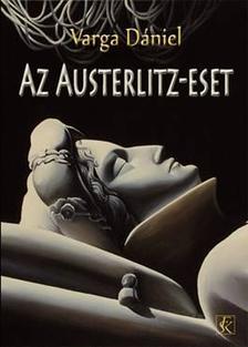 Varga Dániel - Az austerlitz-eset