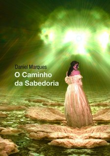 Marques Daniel - O Caminho da Sabedoria [eKönyv: epub, mobi]