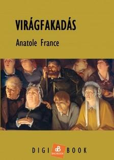 Anatole France - Virágfakadás [eKönyv: epub, mobi]