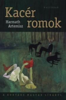 Harmath Artemisz - Kacér romok - A kortárs magyar líráról