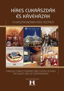 Gerse László (szerk.) - Híres cukrászdák és kávéházak - A gasztronómia édes asztala