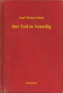 Mann Paul Thomas - Der Tod in Venedig [eKönyv: epub, mobi]
