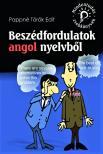 Pappné Török Edit - BESZÉDFORDULATOK ANGOL NYELVBŐL - MINDENTUDÁS ZSEBKÖNYVEK -<!--span style='font-size:10px;'>(G)</span-->