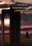 Marques Daniel - O Caminho para a Consciencia [eKönyv: epub,  mobi]