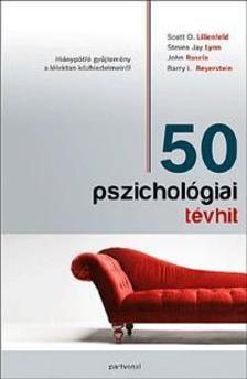 Scott O. Lilienfeld - 50 pszichológiai tévhit
