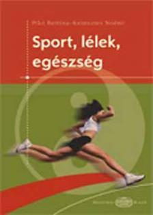 PIKÓ BETTINA - KERESZTES NOÉMI - Sport, lélek, egészség