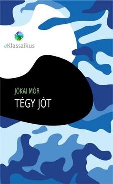 JÓKAI MÓR - Tégy jót [eKönyv: epub, mobi]